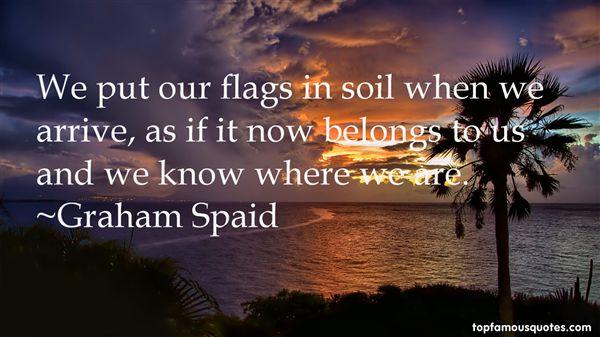 Graham Spaid Quotes
