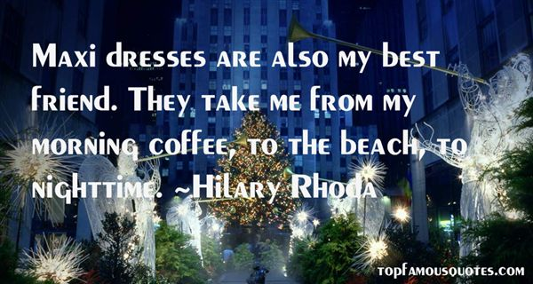 Hilary Rhoda Quotes
