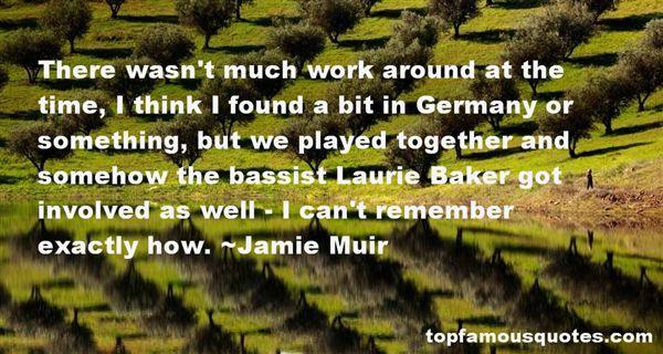 Jamie Muir Quotes