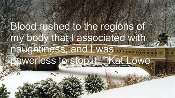 Kat Lowe Quotes