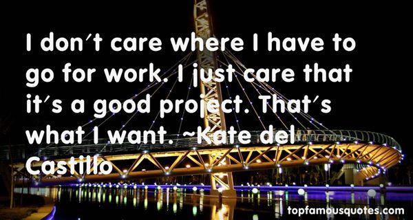 Kate Del Castillo Quotes