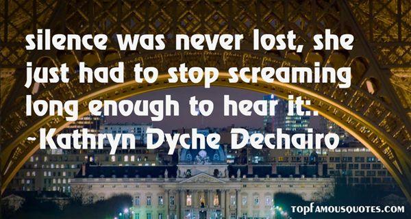 Kathryn Dyche Dechairo Quotes