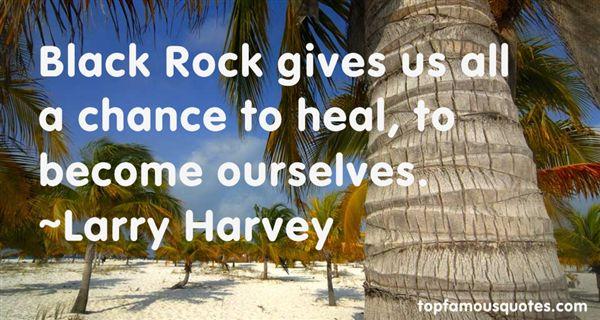 Larry Harvey Quotes