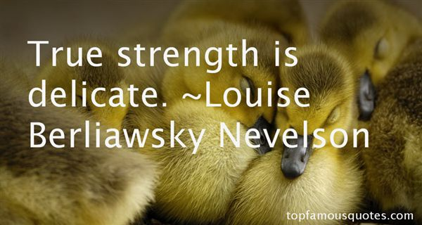 Louise Berliawsky Nevelson Quotes