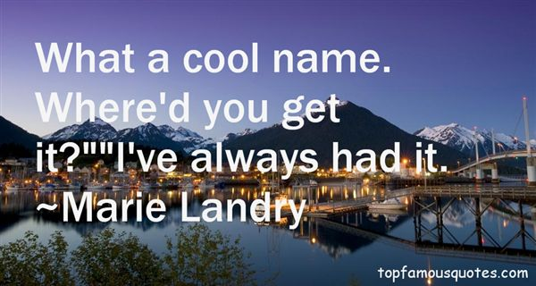 Marie Landry Quotes