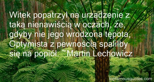 Martin Lechowicz Quotes