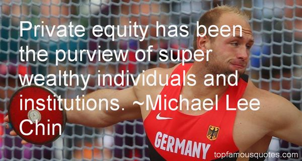Michael Lee Chin Quotes
