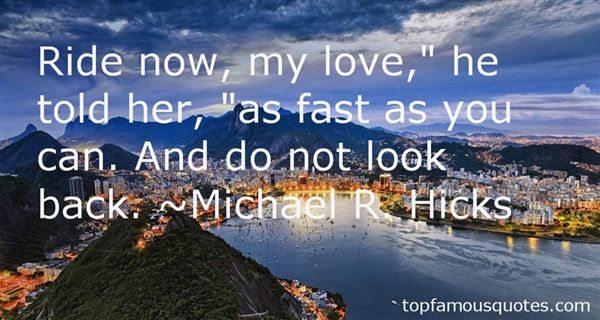 Michael R. Hicks Quotes