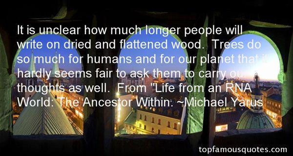 Michael Yarus Quotes