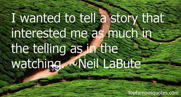 Neil LaBute Quotes