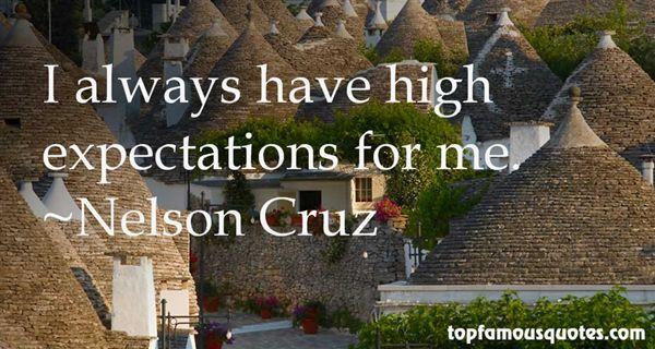 Nelson Cruz Quotes