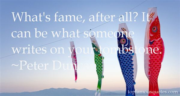 Peter Duncan Quotes