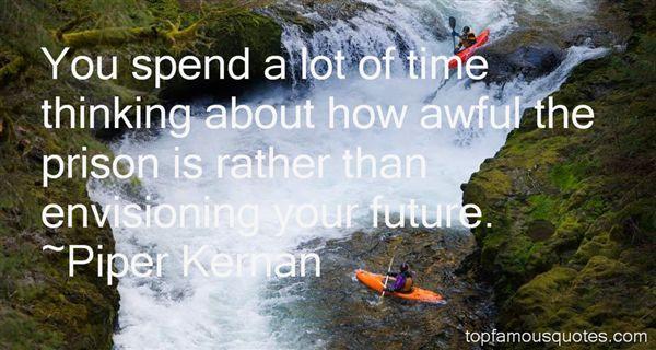 Piper Kernan Quotes