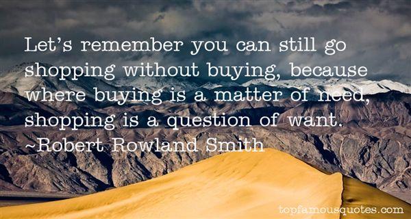 Robert Rowland Smith Quotes