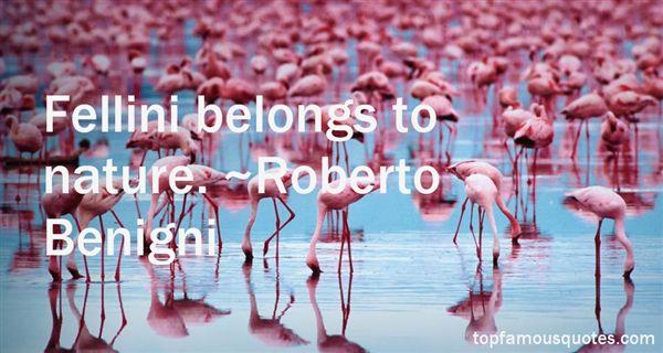 Roberto Benigni Quotes