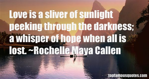 Rochelle Maya Callen Quotes