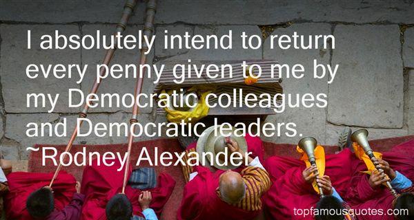 Rodney Alexander Quotes