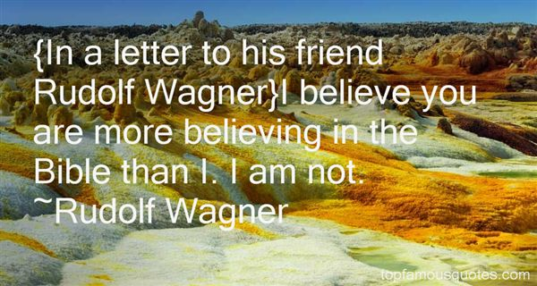 Rudolf Wagner Quotes