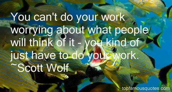 Scott Wolf Quotes