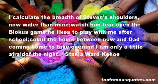Stasia Ward Kehoe Quotes