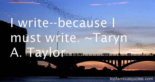 Taryn A. Taylor Quotes