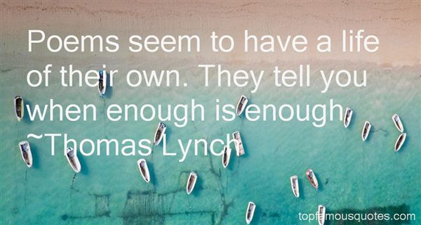Thomas Lynch Quotes