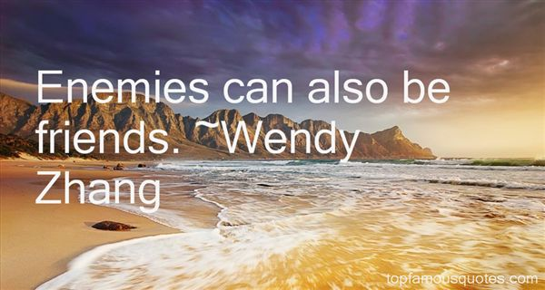 Wendy Zhang Quotes
