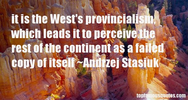 Andrzej Stasiuk Quotes