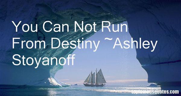 Ashley Stoyanoff Quotes