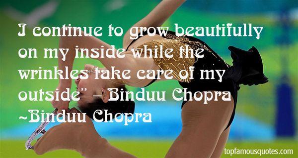 Binduu Chopra Quotes