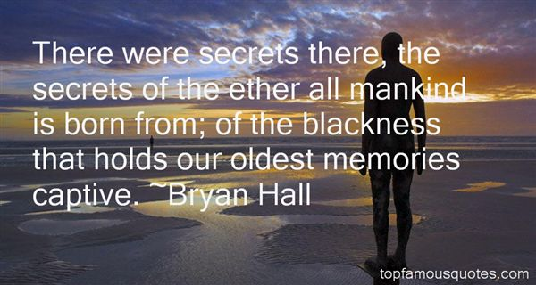 Bryan Hall Quotes