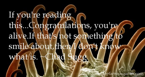 Chad Sugg Quotes
