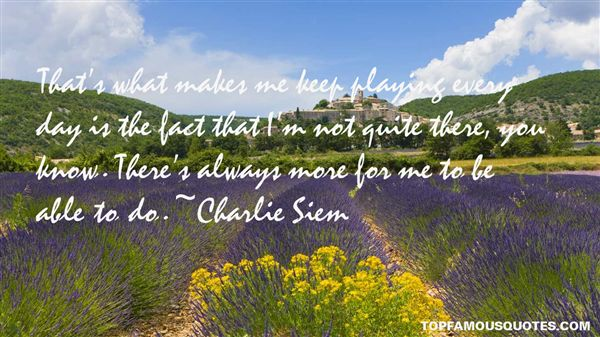 Charlie Siem Quotes