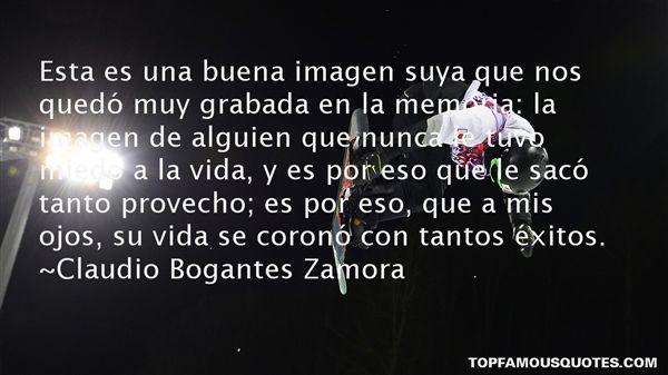 Claudio Bogantes Zamora Quotes