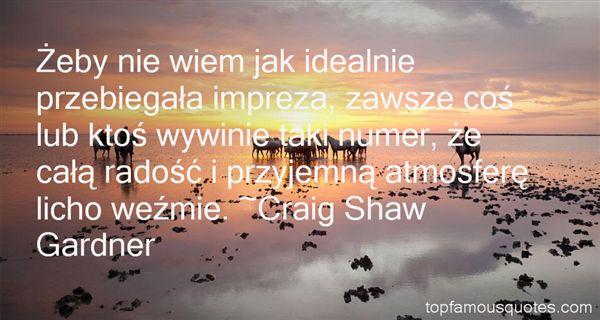Craig Shaw Gardner Quotes