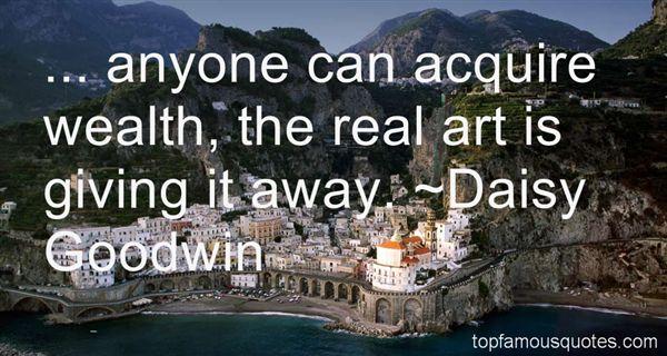 Daisy Goodwin Quotes