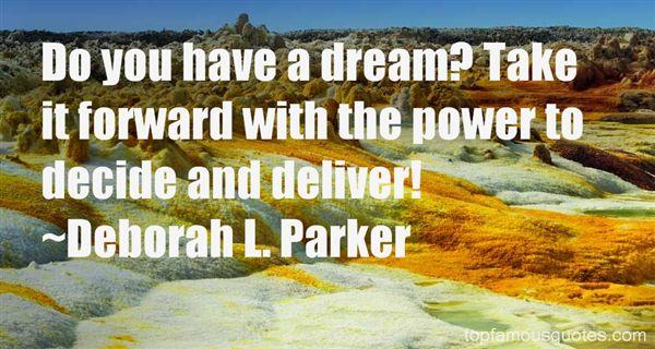 Deborah L. Parker Quotes