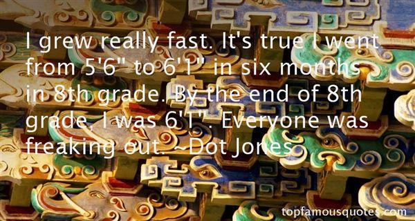 Dot Jones Quotes