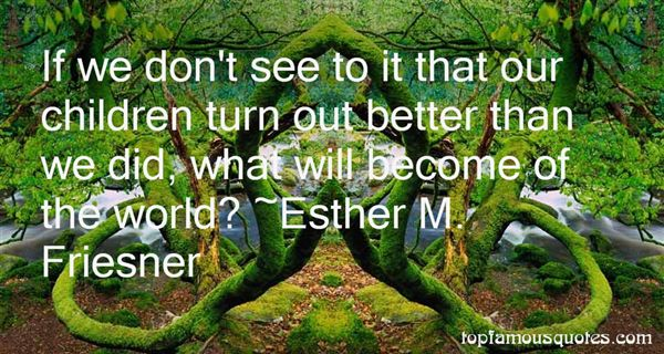 Esther M. Friesner Quotes