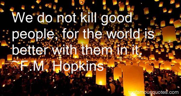 F.M. Hopkins Quotes