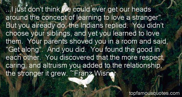 Franz Wisner Quotes