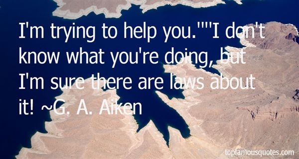 G. A. Aiken Quotes