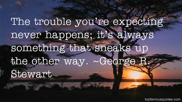 George R. Stewart Quotes