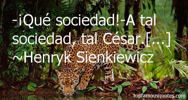 Henryk Sienkiewicz Quotes