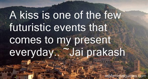 Jai Prakash Quotes