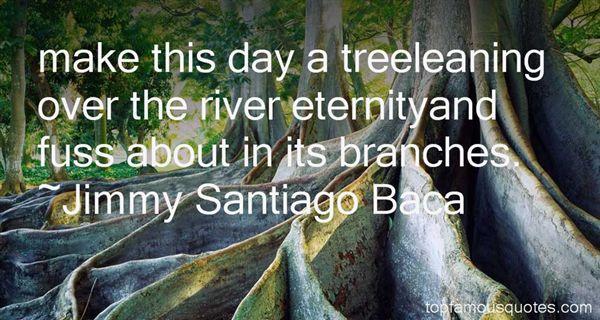 Jimmy Santiago Baca Quotes