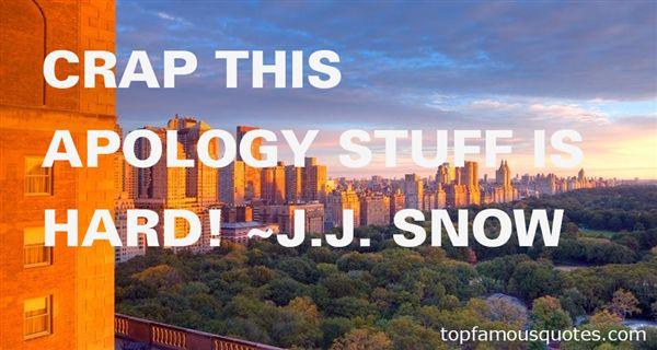 J.J. Snow Quotes