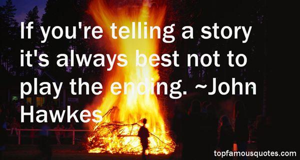 John Hawkes Quotes