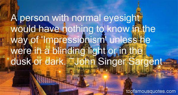 John Singer Sargent Quotes