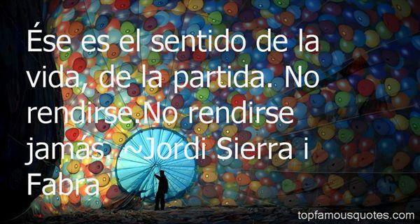 Jordi Sierra I Fabra Quotes